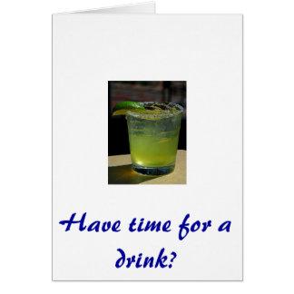¿Tenga tiempo para un Drin? Tarjeta De Felicitación