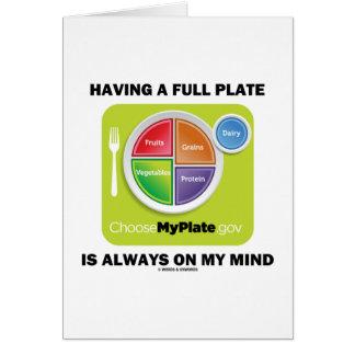 Tenga una placa llena está siempre en mi mente tarjeta de felicitación