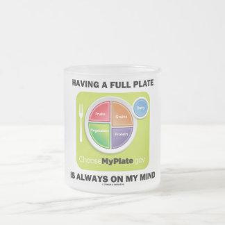 Tenga una placa llena está siempre en mi mente taza cristal mate