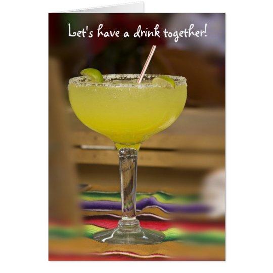 ¡Tengamos una bebida juntos! Tarjeta De Felicitación