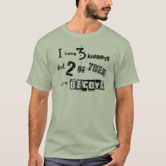 Tengo 3 riñones pero 2 de ellos son trampas camiseta