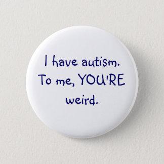 Tengo autismo a mí, USTED soy botón extraño