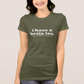 """""""Tengo camiseta de un cerebro también"""""""