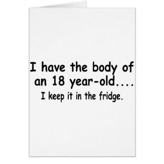 Tengo el cuerpo de 18 años que lo mantengo tarjeta de felicitación