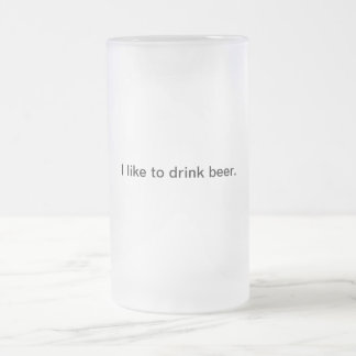 Tengo gusto de beber la cerveza: Taza de cerveza
