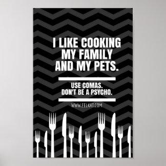 Tengo gusto de cocinar mi familia y a los mascotas póster