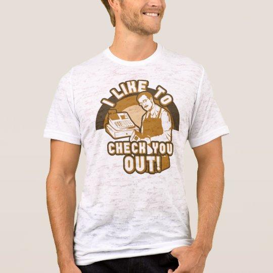 Tengo gusto de comprobarle hacia fuera camiseta