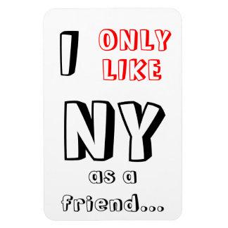 """¡""""Tengo gusto solamente de NY como imán divertido"""
