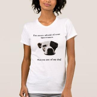Tengo más miedo de su ignorancia, que… camiseta