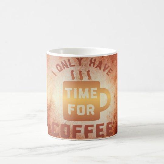 Tengo solamente tiempo para el café taza de café