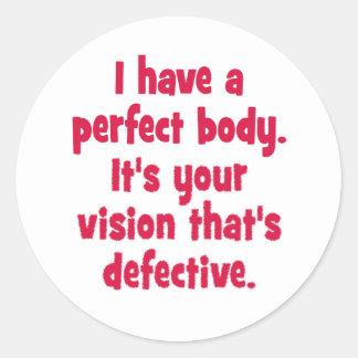 Tengo un cuerpo perfecto pegatina redonda