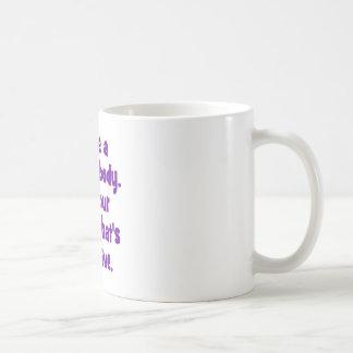 Tengo un cuerpo perfecto taza de café