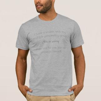 Tengo una sesión con mi personalidad múltiple camiseta