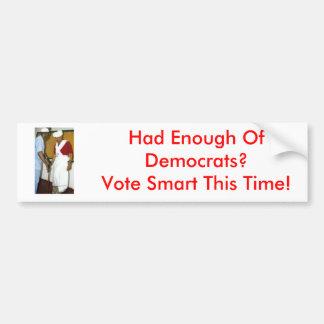 ¿Tenía bastantes de Demócratas? Pegatina Para Coche