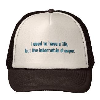 Tenía una vida pero el Internet es más barato Gorras