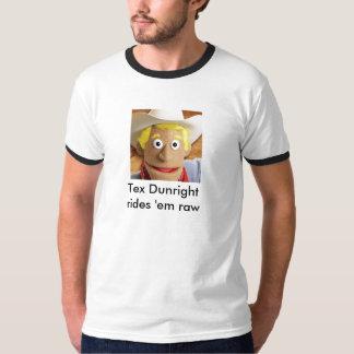 Tex Dunright los monta crudos Camiseta