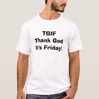 ¡TGIF agradecen a dios que es viernes! Camiseta
