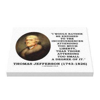 Thomas Jefferson incomoda demasiada libertad Impresiones De Lienzo