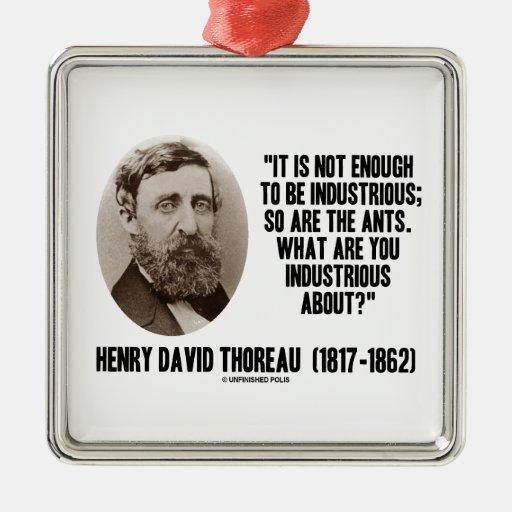 Thoreau no bastantes a ser industriosos es tan adorno de navidad