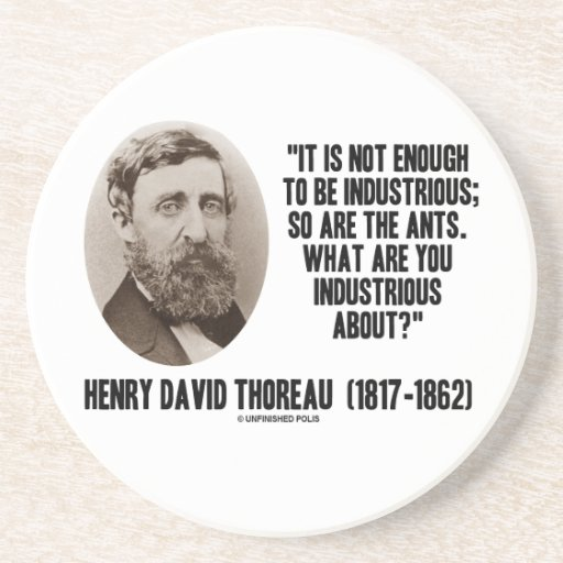Thoreau no bastantes a ser industriosos es tan posavasos manualidades