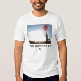 ti de para del creo de Dios del que del lo de Mira Camisetas