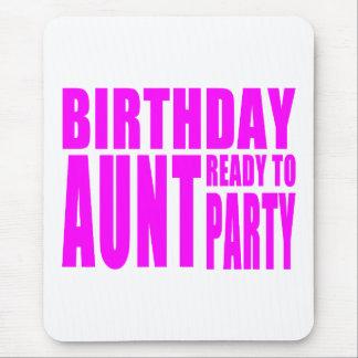 Tía Ready del cumpleaños para ir de fiesta Alfombrilla De Ratones