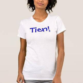 ¡Tien! Camiseta