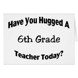 Tiene usted abrazado un 6to profesor del grado hoy tarjeta de felicitación