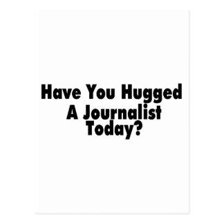 Tiene usted abrazado un periodista hoy tarjeta postal