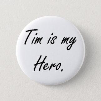 Tim es mi botón del héroe