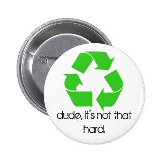 Tipo, no es ese botón duro
