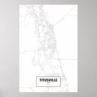 Titusville, la Florida (negro en blanco) Póster