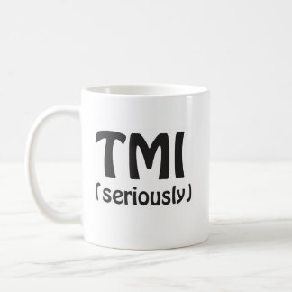 TMI demasiada información Taza De Café