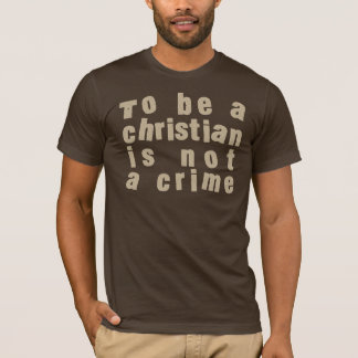 To Be a Christian is not tiene crimen Arena Camiseta