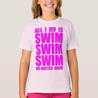 Toda lo que lo hago es nadada camiseta