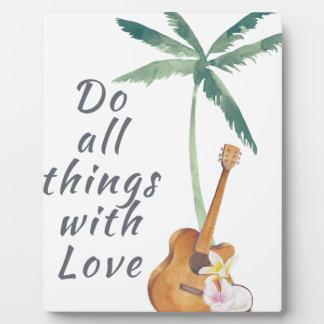 Todas las cosas con el amor tropical placa expositora