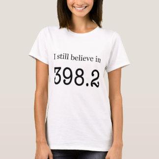 """Todavía creo en 398,2"""" los cuentos de hadas """" camiseta"""