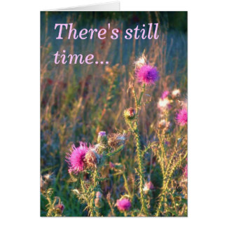 Todavía hay tiempo… tarjeta de felicitación
