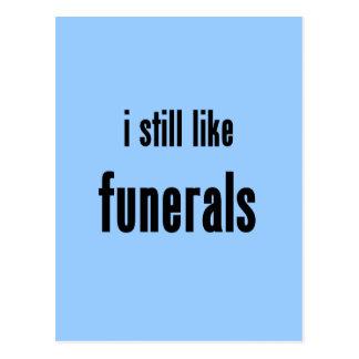 todavía tengo gusto de entierros postales