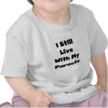 Todavía viva con los padres camisetas