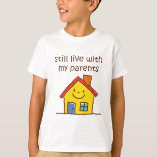 Todavía viva con mis padres camiseta