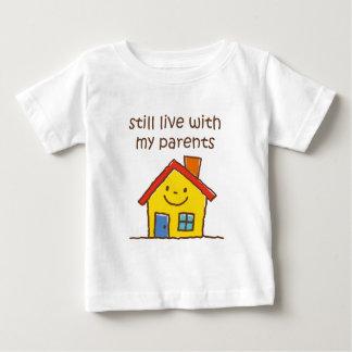 Todavía viva con mis padres camiseta de bebé