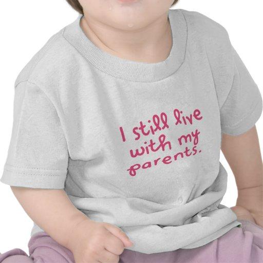 Todavía vivo con mis padres camiseta