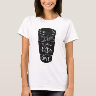 Todo consigue mejor con café camiseta