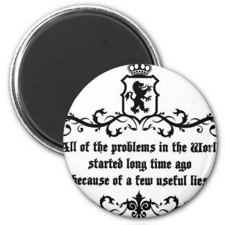 Todo el él problemas en el mundo. .quote imán