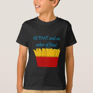 """""""Todo el el y una pedido de fritadas """" Camiseta"""