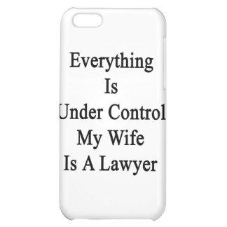 Todo está bajo control que mi esposa es abogado