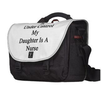 Todo está bajo control que mi hija es enfermera bolsas para ordenador