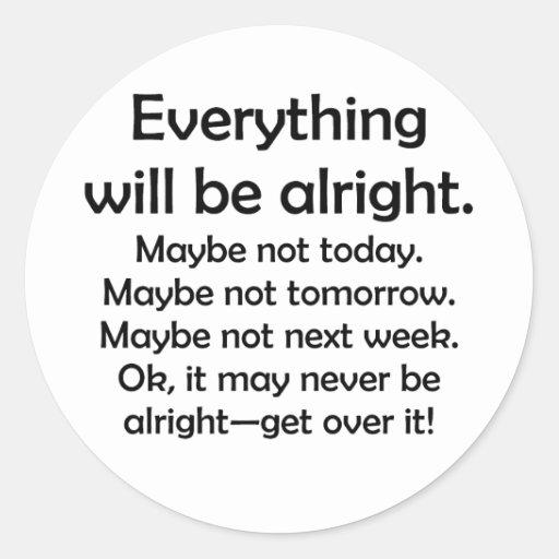 Todo estará bien… o quizá no pegatinas redondas