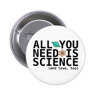 Todo lo que usted necesita es ciencia (y el amor,  chapa redonda de 5 cm